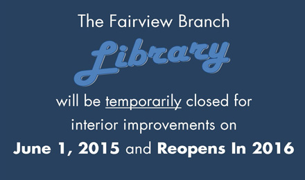 Fairview Branch Library Temporary Closure